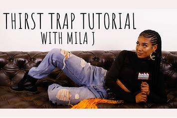 Mila J's Thirst Trap Tutorial
