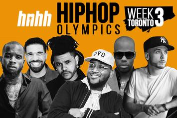 Hip-Hop Olympics Bracket Week 3: Views From The 6ix