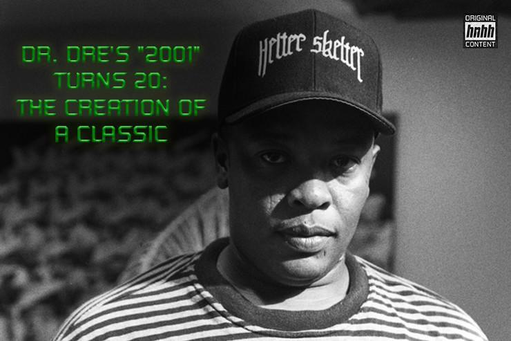 "Dr. Dre's ""2001"" Turns 20: The Creation Of A Classic"