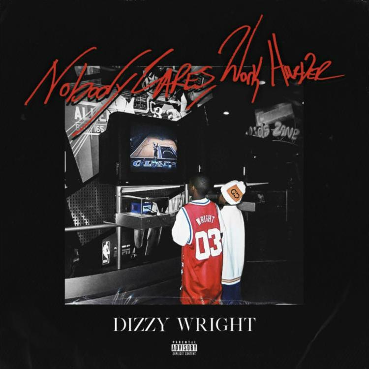 Dizzy Wright - Nobody Cares, Work Harder Album (Zip Download)